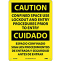 Bilingual Aluminum Sign - Caution Confined Space Use Lockout Entry Procedures