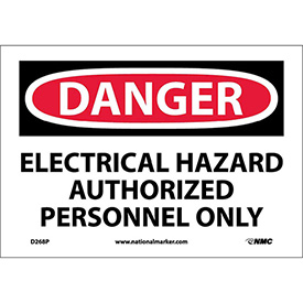 "NMC D268P OSHA Sign, Danger Electrical Hazard Authorized Personnel Only, 7"" X 10"", White/Red/Black"
