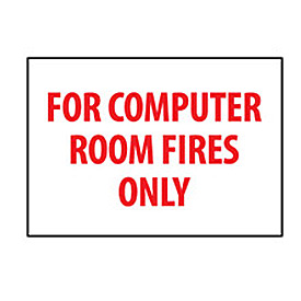 Fire Safety Sign - For Computer Room Fires Only