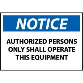 Machine Labels - Notice Authorized Persons Only Shall Operate This Equipment