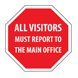 Security Stop Sign - All Visitors Must Report To The Main Office