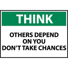 Think Osha 10x14 Vinyl - Others Depend On You Don't Take Chances