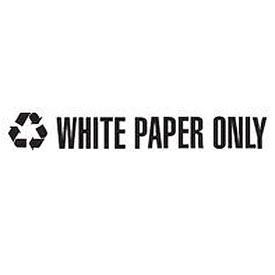"Recycling Decals ""White Paper Only"" - White 13-1/2""W x 1-3/4""H Pkg Qty 10 - Pkg Qty 10"